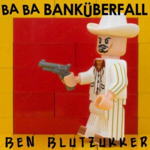 Ben Blutzukker - Ba-Ba-Banküberfall